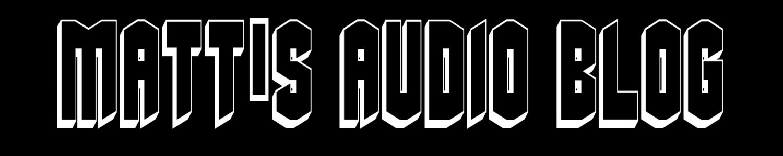 Matt's Audio Blog